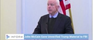Senator McCain Involved In Fake Trump Dirty Dossier