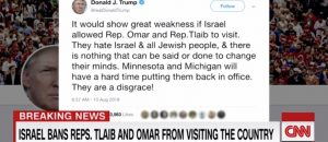 Reps Omar and Tlaib Banned from Israel After Trump Tweet